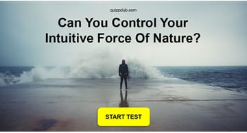 Personality Quiz Test: Can You Control Your Intuitive Force Of Nature?