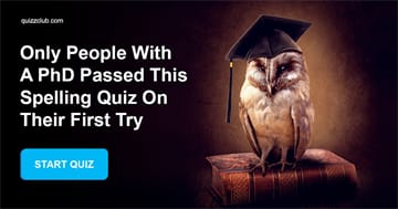 language Quiz Test: Only People With A PhD Passed This Spelling Quiz On Their First Try