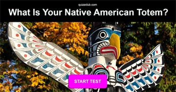 Personality Quiz Test: What Is Your Native American Totem?