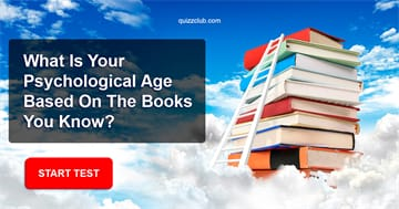psychology Quiz Test: What Is Your Psychological Age Based On The Books You Know?
