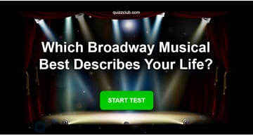 Personality Quiz Test: Which Broadway Musical Best Describes Your Life?