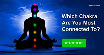 Personality Quiz Test: Which Chakra Are You Most Connected To?
