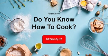 knowledge Quiz Test: Can You Pass a Basic Cooking Test?