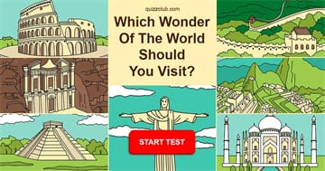 Culture Quiz Test: Which Of The 7 Wonders Of The World Should You Visit?