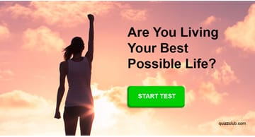 Personality Quiz Test: Are You Living Your Best Possible Life? This Quiz Will Determine If You Are On Course