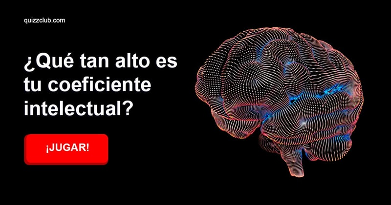 Personalidad Quiz Test: ¿Qué tan alto es tu coeficiente intelectual?