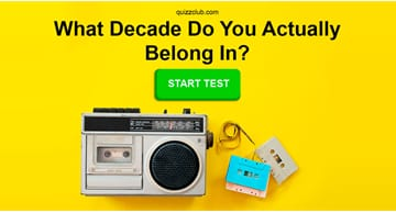 Personality Quiz Test: What Decade Do You Actually Belong In?
