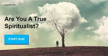 Personality Quiz Test: Are You A True Spiritualist?