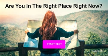 Personality Quiz Test: Are You In The Right Place Right Now?