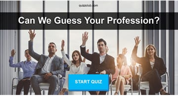 Personality Quiz Test: Can We Guess Your Profession?