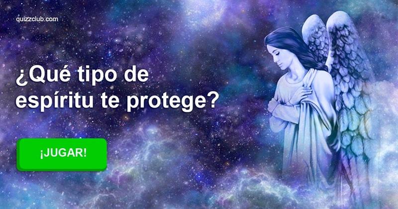 espiritual Quiz Test: ¿Qué tipo de espíritu te protege?