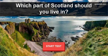 Geography Quiz Test: Which part of Scotland should you live in?