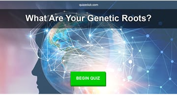 Culture Quiz Test: Answer These 10 Questions And We'll Guess Your Genetic Roots!