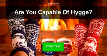 Culture Quiz Test: Are You Capable Of Hygge? 96% Of Americans Aren't!