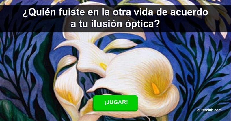 espiritual Quiz Test: ¿Quién fuiste en la otra vida de acuerdo a tu ilusión óptica?