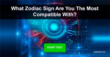 Personality Quiz Test: What Zodiac Sign Are You The Most Compatible With?