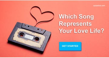Personality Quiz Test: Which Song Represents Your Love Life?