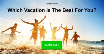 Personality Quiz Test: Which vacation is best for you?