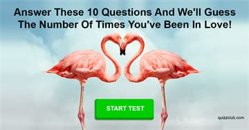 Personality Quiz Test: Answer These 10 Questions And We'll Guess The Number Of Times You've Been In Love!