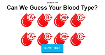 Personality Quiz Test: Can We Guess Your Blood Type Based On Your Answers To These Personality Questions?