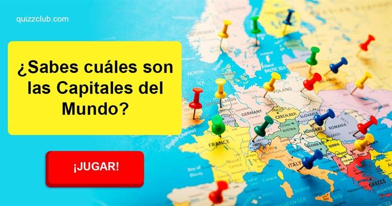 Geografía Quiz Test: ¿Sabes cuáles son las Capitales del Mundo?