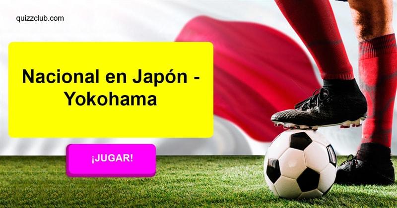 Deporte Quiz Test: Nacional en Japón - Yokohama