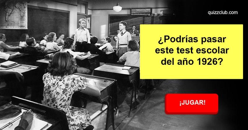 Cultura Quiz Test: ¿Podrías pasar este test escolar del año 1926?