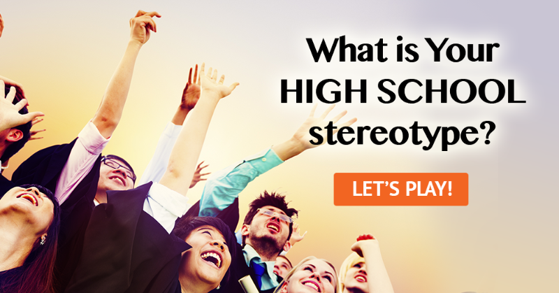Whats your high school stereotype