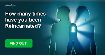 Personality Quiz Test: How Many Times Have You Been Reincarnated?