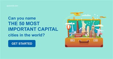 Geography Quiz Test: Can you Name The 50 Most Important Capital Cities In The World?