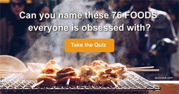 knowledge Quiz Test: Can You Name These 76 Foods Everyone Is Obsessed With?