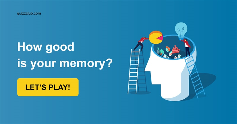 Quiz Test: How Good Is Your Memory?