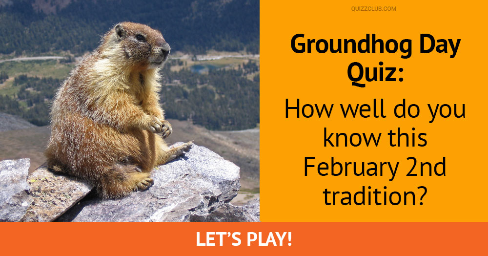 Groundhog Day Quiz: How Well Do You...