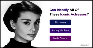 Movies & TV Quiz Test: Can Identify All Of These Iconic Actresses?