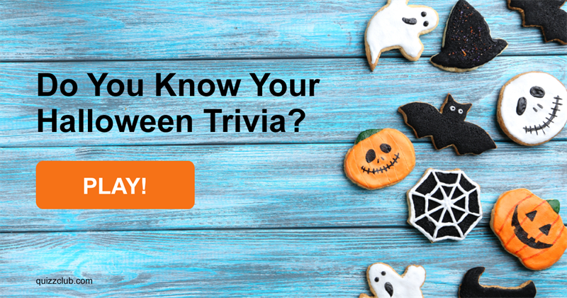Do You Know Your Halloween Trivia?