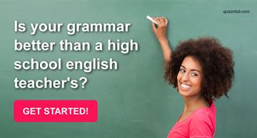 language Quiz Test: Is Your Grammar Better Than A High School English Teacher's?