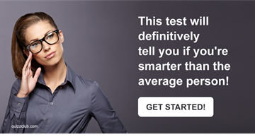 Quiz Test: This Test Will Definitively Tell You If You're Smarter Than The Average Person!