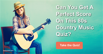 music Quiz Test: Can You Get A Perfect Score On This 80s Country Music Quiz?