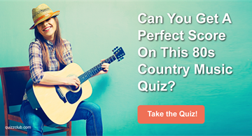 Quiz Test: Can You Get A Perfect Score On This 80s Country Music Quiz?