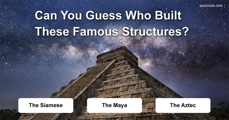 Can You Guess Who Built These Famous Structures?