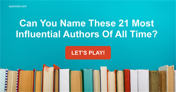 Can You Name These 21 Most Influential Authors Of All Time?