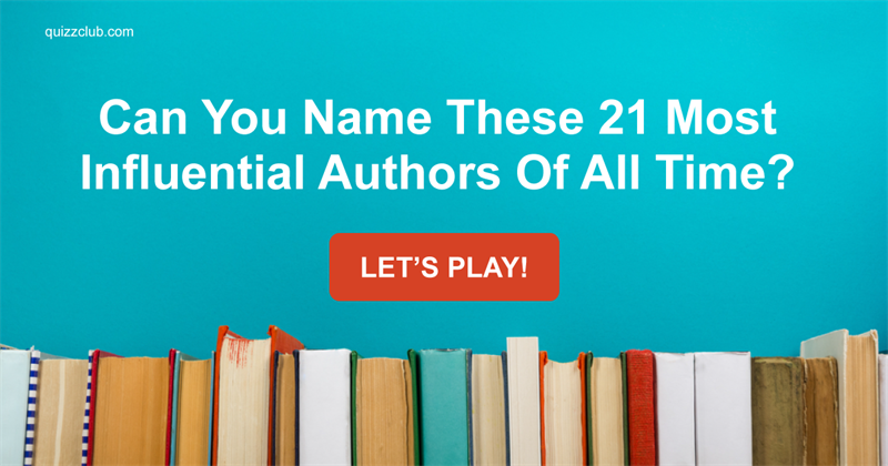 Test: Can You Name These 21 Most Influential Authors Of All Time?