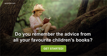 Quiz Test: Do You Remember The Advice From All Your Favourite Children's Books?