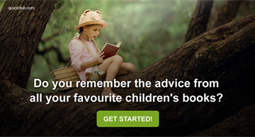 knowledge Quiz Test: Do You Remember The Advice From All Your Favourite Children's Books?