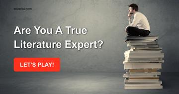 Quiz Test: Are You A True Literature Expert?