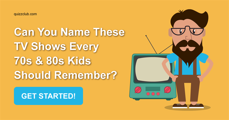 Can You Name These TV Shows Every      Trivia Quiz   QuizzClub