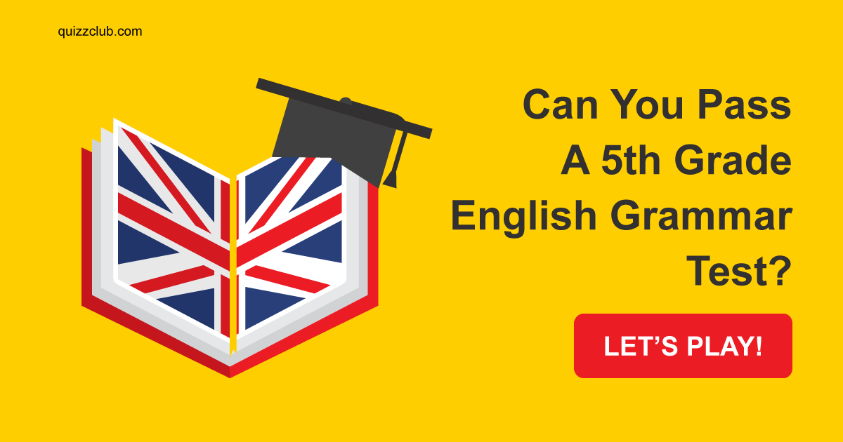 Can You Pass A 5th Grade English    | Trivia Quiz | QuizzClub