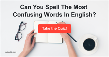 Quiz Test: Can You Spell The Most Confusing Words In English?