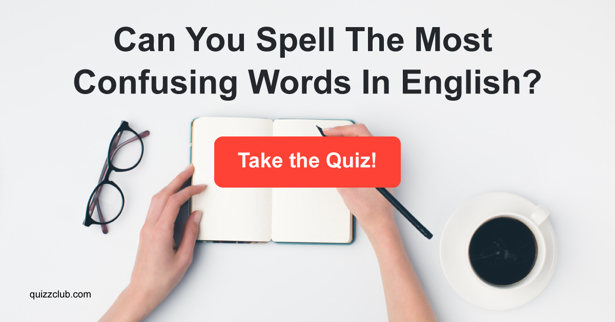 what words can you spell with can you spell the most confusing trivia quiz quizzclub 773