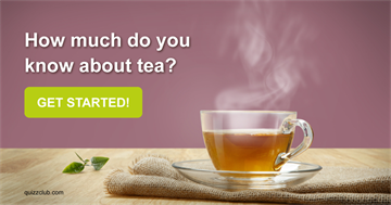 Culture Quiz Test: How much do you know about tea?